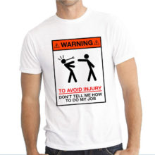 WARNING To Avoid Injury Don't Tell Me How To Do My Job T-shirt