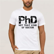 GILDAN PhD Not That Kind Of Doctor Shirt - Funny Gift Ph.D. T-Shirt High quality men's T-shirt fashion summer T-shirt