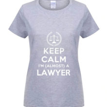 """Keep Calm I'm (Almost) A Lawyer"" Women T-shirt"